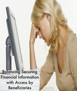 Balancing Securing Financial Information with Access by Beneficiaries